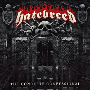 Hatebreed -- The Concrete Confessional