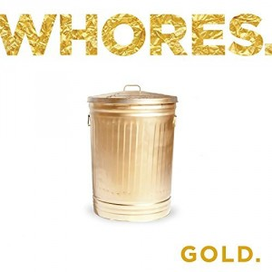 Whores -- Gold