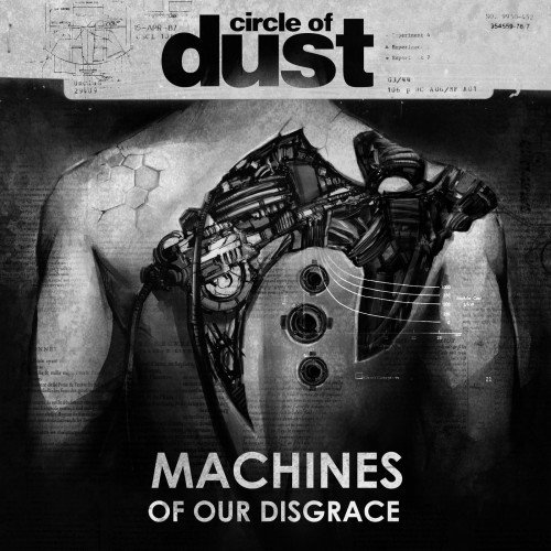 Circle Of Dust -- Machines Of Our Disgrace