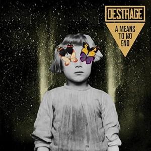 Destrage -- A Means To No End
