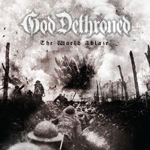 God Dethroned -- The World Ablaze