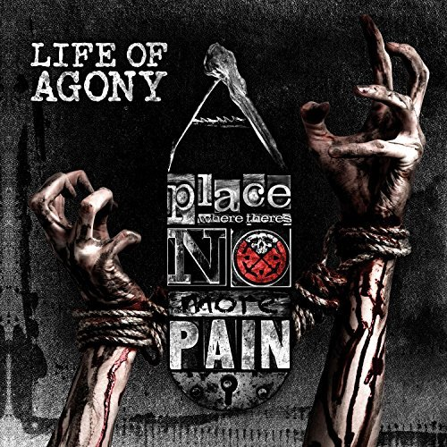 Life Of Agony -- A Place Where There's No More Pain