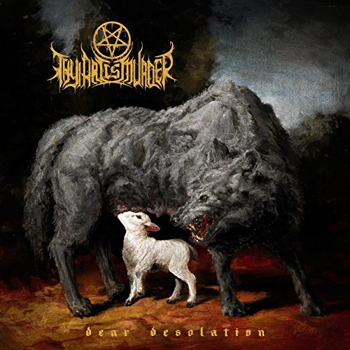 Thy Art Is Murder -- Dear Desolation