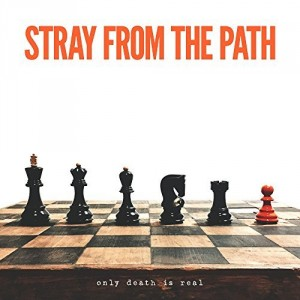 Stray From The Path -- Only Death Is Real