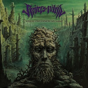 Rivers Of Nihil -- Where Owls Know My Name