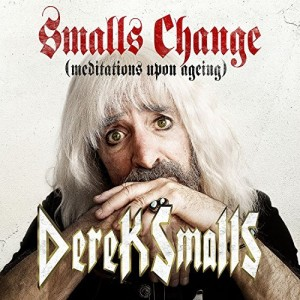 Derek Smalls -- Smalls Change (Meditations Upon Aging)
