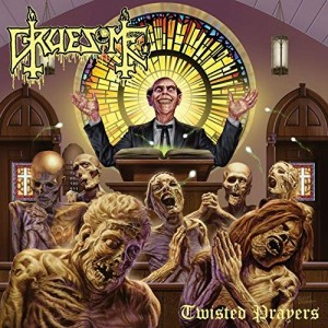Gruesome -- Twisted Prayers
