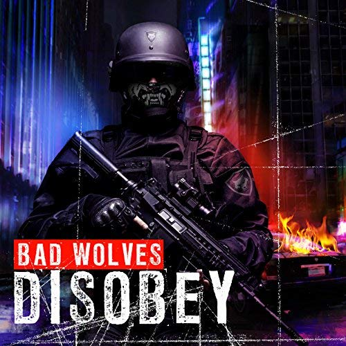 Bad Wolves -- Disobey