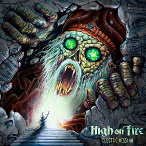 High On Fire -- Electric Messiah