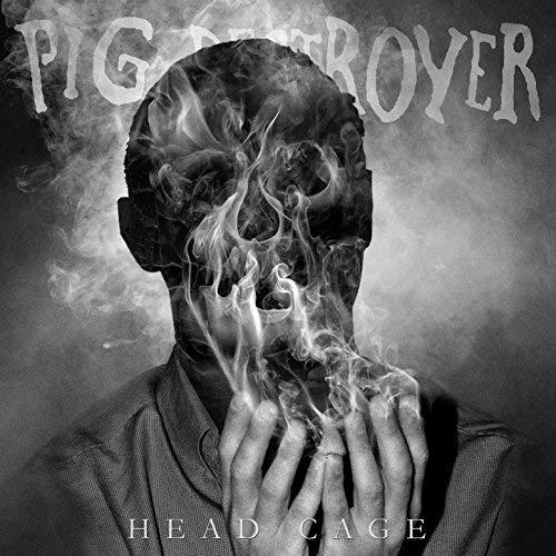 Pig Destroyer -- Head Cage