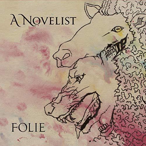 A Novelist -- Folie
