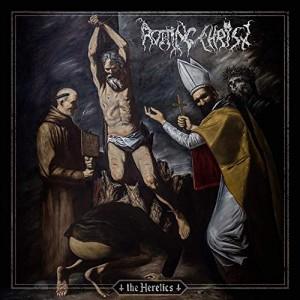 Rotting Christ -- The Heretics