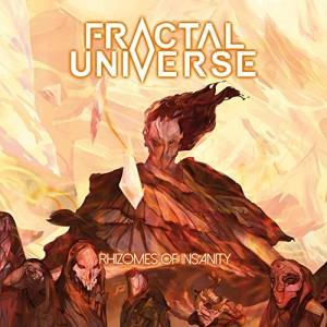 Fractal Universe -- Rhizomes Of Insanity