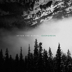 After The Burial -- Evergreen