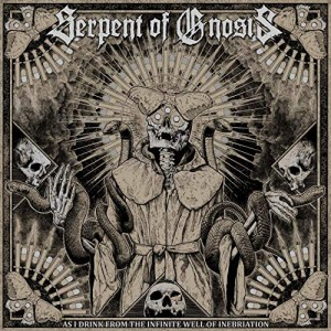 Serpent Of Gnosis -- As I Drink From The Infinite Well Of Inebriation