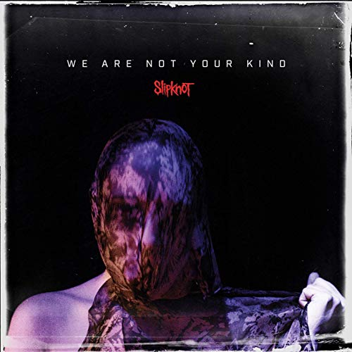 Slipknot -- We Are Not Your Kind