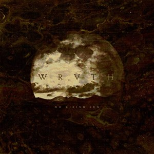 Wrvth -- No Rising Sun