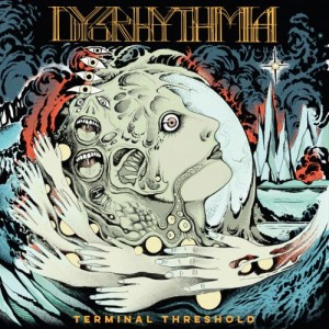 Dysrhythmia -- Terminal Threshold