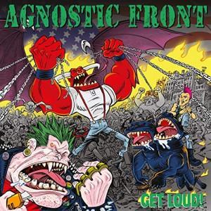 Agnostic Front -- Get Loud!