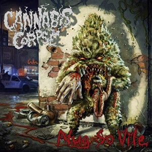 Cannabis Corpse -- Nug So Vile