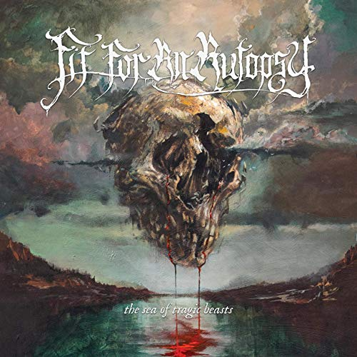 Fit For An Autopsy -- The Sea Of Tragic Beasts