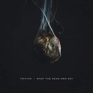 Trivium -- What The Dead Men Say