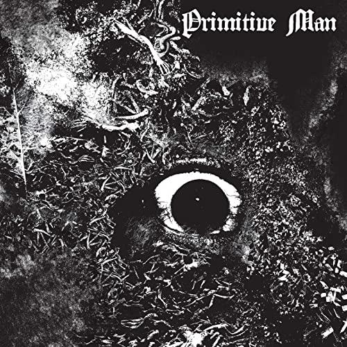 Primitive Man -- Immersion