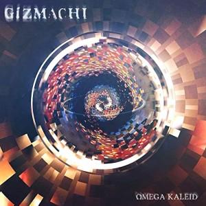 Gizmachi -- Omega Kaleid